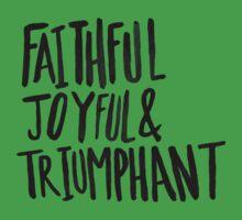 Faithful Joyful and Triumphant One Piece - Short Sleeve