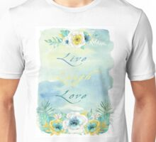 Live Laugh Love - Watercolour Art by Jordan Blackstone Unisex T-Shirt