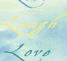 Live Laugh Love - Watercolour Art by Jordan Blackstone Sticker