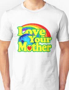 Love Your Mother (Vintage Distressed Design) Unisex T-Shirt