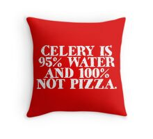 Celery is 95% water and 100% not pizza Throw Pillow