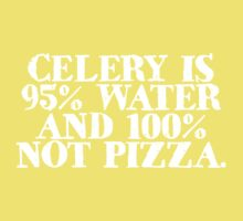 Celery is 95% water and 100% not pizza Kids Tee