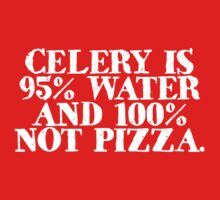 Celery is 95% water and 100% not pizza Baby Tee