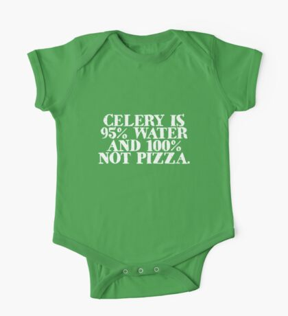 Celery is 95% water and 100% not pizza One Piece - Short Sleeve