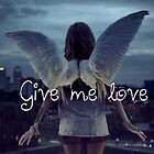 Give me love by Tadamn