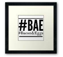 #BAE #Bacon&Eggs Framed Print
