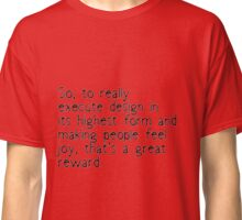 Great Reward Quote Classic T-Shirt