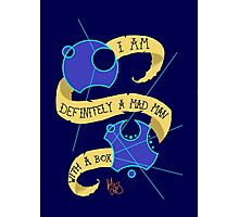 Mad Man With A Box Gallifreyan Photographic Print