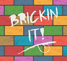 Brickin it! by wordquirk