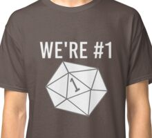 """We're #1"" Dungeons & Dragons Critical Fumble Classic T-Shirt"