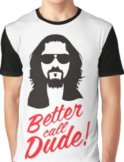 Better Call Dude Graphic T-Shirt