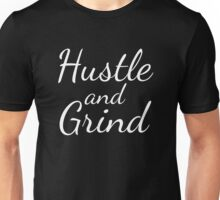 Hustle and Grind - White Unisex T-Shirt