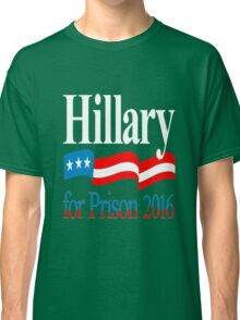 Hillary Clinton For in 2016 - Funny Political T-Shirt Classic T-Shirt