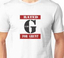 Rated G for Grunt Unisex T-Shirt