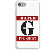 Rated G for Grunt iPhone Case/Skin