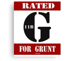 Rated G for Grunt Canvas Print