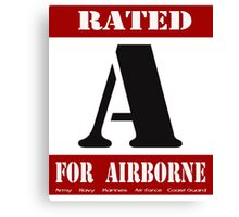 Rated A for Airborne Canvas Print