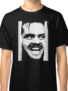 Where is Here's Johnny! in The Shinning Classic T-Shirt