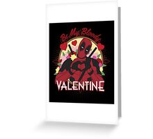 Be My Bloody Valentine Greeting Card