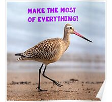 Make the most of everything Poster