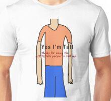Yes I'm Tall shirt Unisex T-Shirt