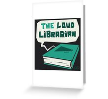 The Loud Librarian Logo Greeting Card