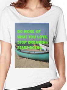 Do more of What you love. Women's Relaxed Fit T-Shirt