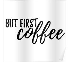 But First, COFFEE #trending Poster