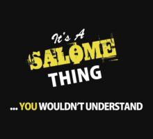It's A SALOME thing, you wouldn't understand !! by satro