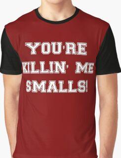 You're Killing Me Smalls The Sandlot Graphic T-Shirt