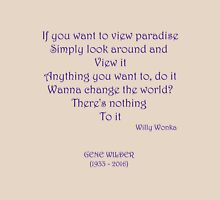 If you want to view paradise - Gene Wilder Unisex T-Shirt