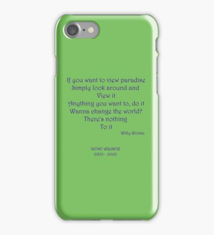 If you want to view paradise - Gene Wilder iPhone Case/Skin