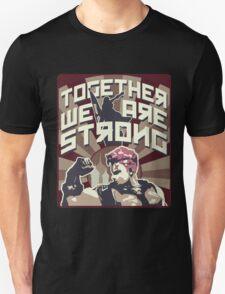 Together we are strong ! Unisex T-Shirt