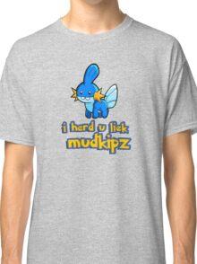 So I heard you like mudkips (I Herd U Liek Mudkipz) Classic T-Shirt