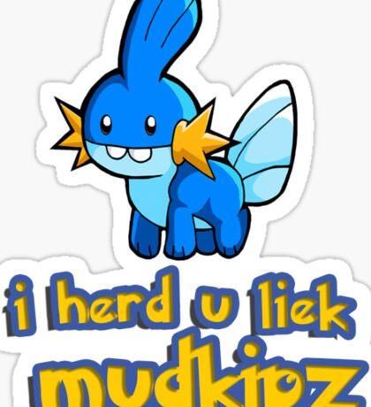 So I heard you like mudkips (I Herd U Liek Mudkipz) Sticker