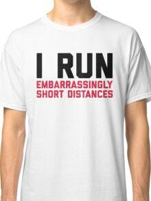 Run Short Distances Funny Quote Classic T-Shirt