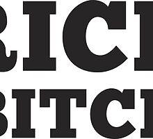 Rich Bitch by caddystar