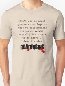 Deadrising quote shirt Unisex T-Shirt