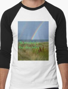 Be someone's rainbow today Men's Baseball ¾ T-Shirt
