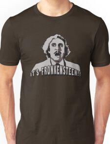 Its Fronkensteen Unisex T-Shirt