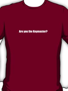 Ghostbusters - Are you the Keymaster - White Font T-Shirt