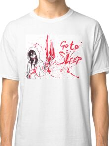 Jeff The Killer: Go To Sleep Classic T-Shirt