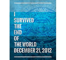 I Survived The End of The World Photographic Print