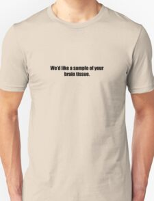 Ghostbusters - We'd Like a Sample of Your Brain Tissue - Black Font T-Shirt