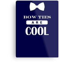 Bow Ties Are Cool - Doctor Who Metal Print