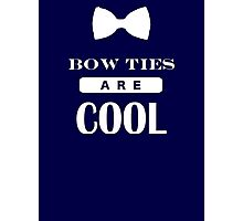 Bow Ties Are Cool - Doctor Who Photographic Print