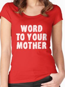 Word to Your Mother  white Women's Fitted Scoop T-Shirt