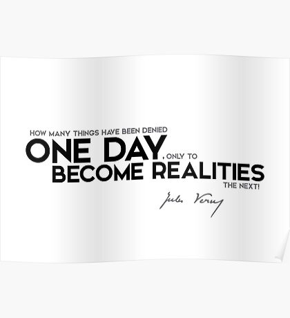 one day become realities - jules verne Poster