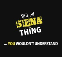 It's A SIENA thing, you wouldn't understand !! by satro