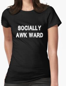 Socially Awkward white Womens Fitted T-Shirt